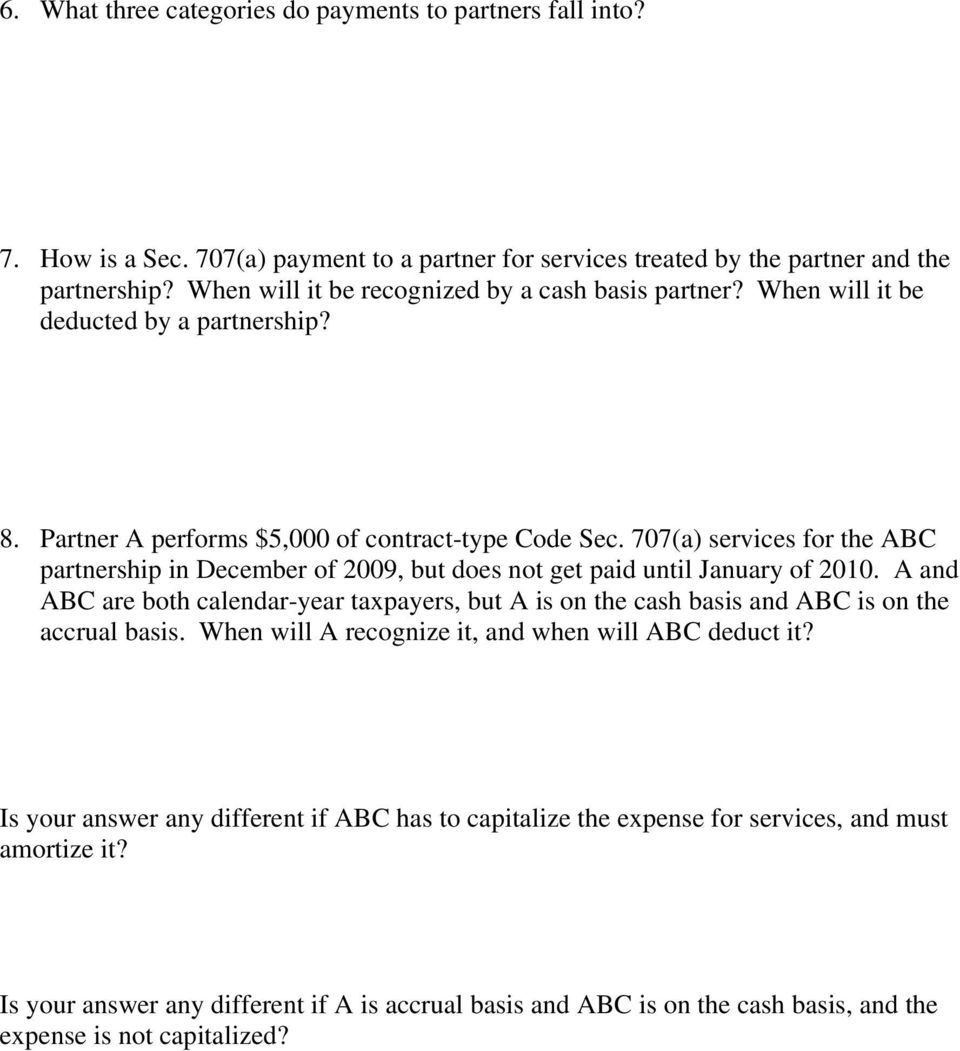 707(a) services for the ABC partnership in December of 2009, but does not get paid until January of 2010.