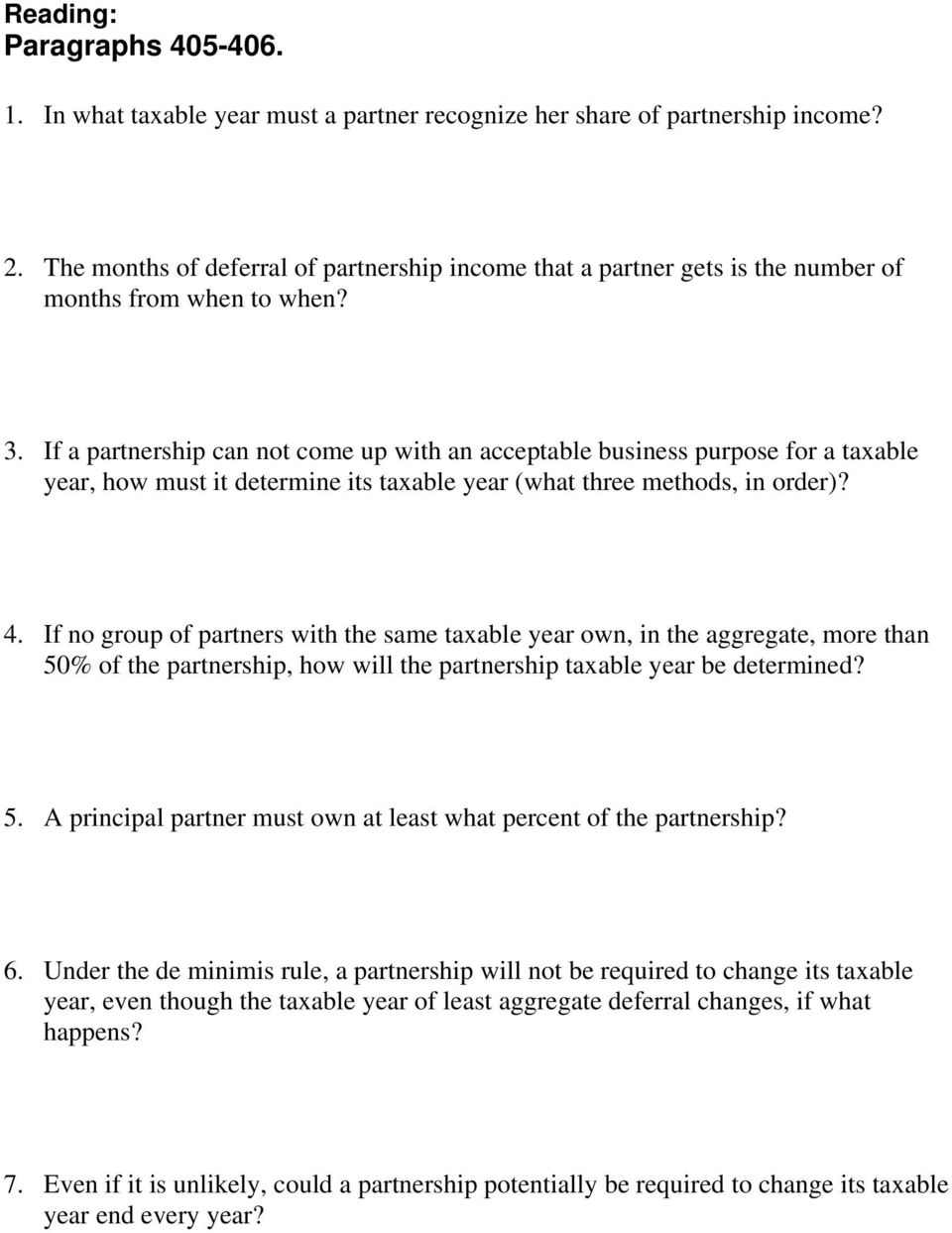 If a partnership can not come up with an acceptable business purpose for a taxable year, how must it determine its taxable year (what three methods, in order)? 4.