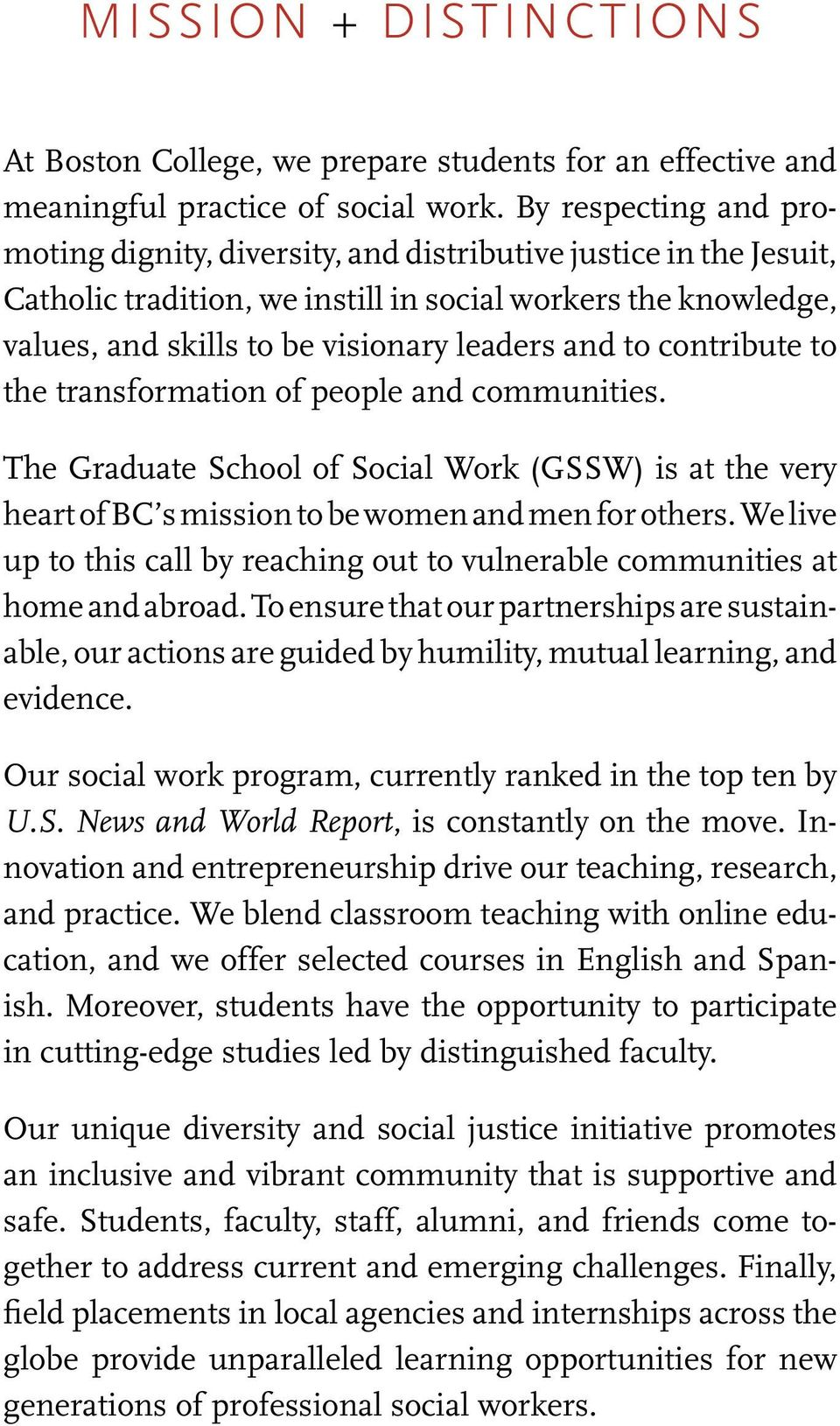 to contribute to the transformation of people and communities. The Graduate School of Social Work (GSSW) is at the very heart of BC s mission to be women and men for others.