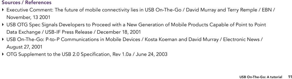 Exchange / USB-IF Press Release / December 18, 2001 Ñ USB On-The-Go: P-to-P Communications in Mobile Devices / Kosta Koeman and David