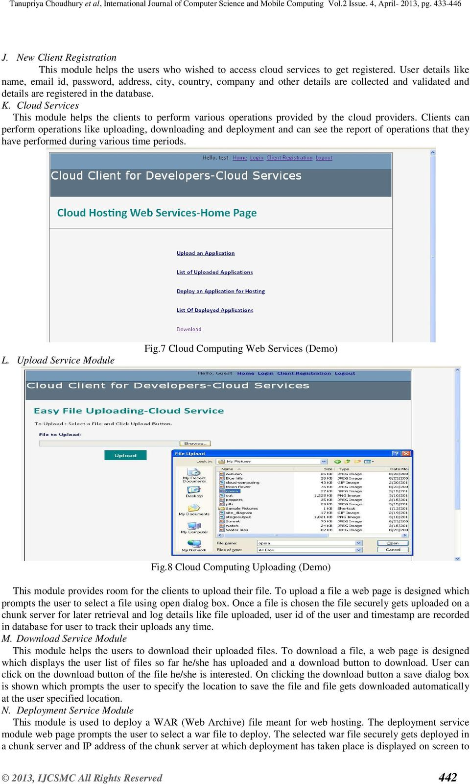 Cloud Services This module helps the clients to perform various operations provided by the cloud providers.