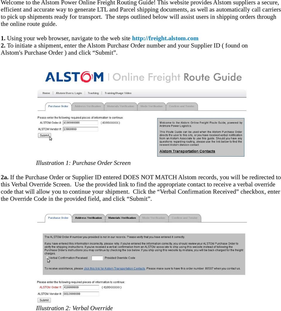 transport. The steps outlined below will assist users in shipping orders through the online route guide. 1. Using your web browser, navigate to the web site http://freight.alstom.com 2.