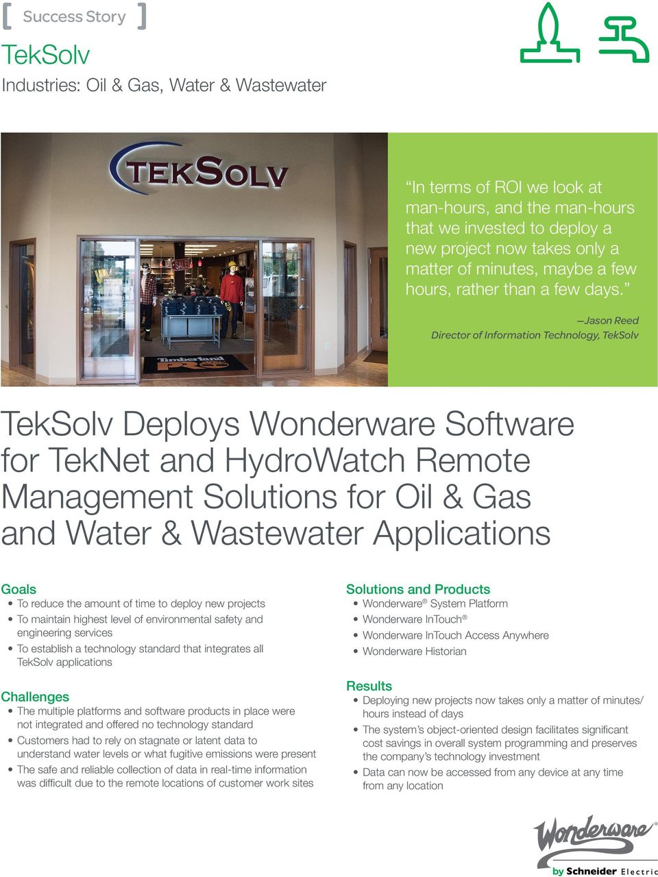 Jason Reed Director of Information Technology, TekSolv TekSolv Deploys Wonderware Software for TekNet and HydroWatch Remote Management Solutions for Oil & Gas and Water & Wastewater Applications