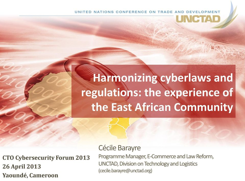 Cameroon Cécile Barayre Programme Manager, E-Commerce and Law Reform,