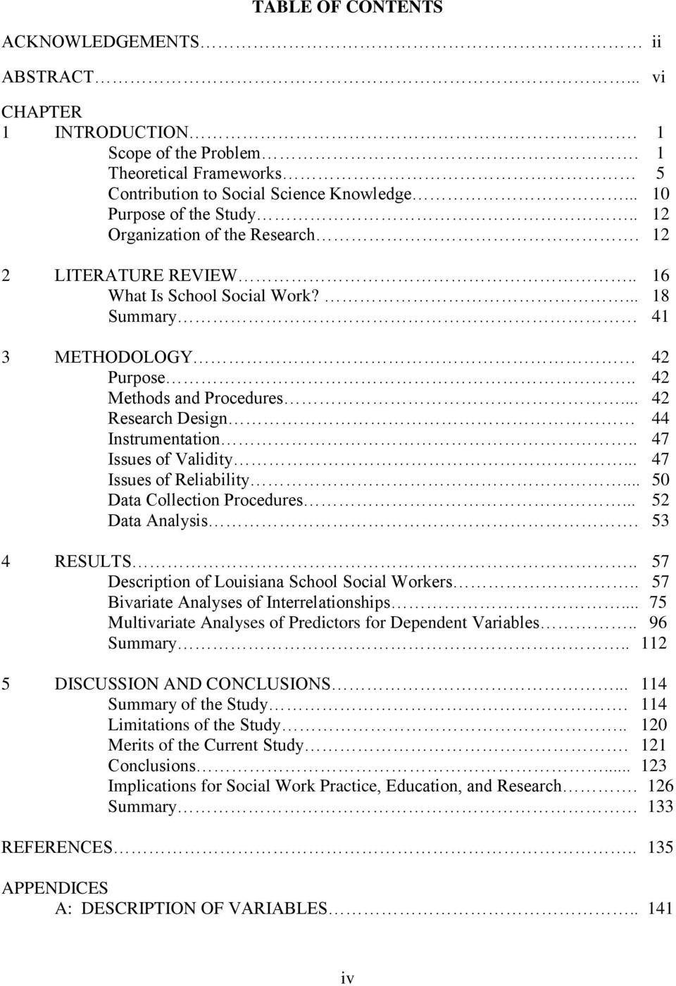. 47 Issues of Validity... 47 Issues of Reliability... 50 Data Collection Procedures... 52 Data Analysis. 53 4 RESULTS.. 57 Description of Louisiana School Social Workers.