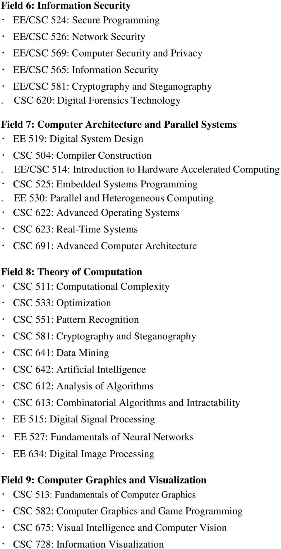 EE/CSC 514: Introduction to Hardware Accelerated Computing CSC 525: Embedded Systems Programming.