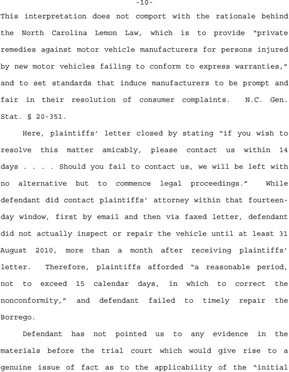 Here, plaintiffs letter closed by stating if you wish to resolve this matter amicably, please contact us within 14 days.
