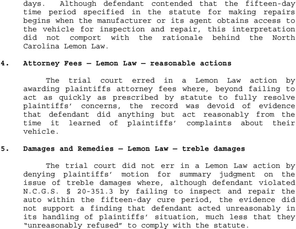 Attorney Fees Lemon Law reasonable actions The trial court erred in a Lemon Law action by awarding plaintiffs attorney fees where, beyond failing to act as quickly as prescribed by statute to fully