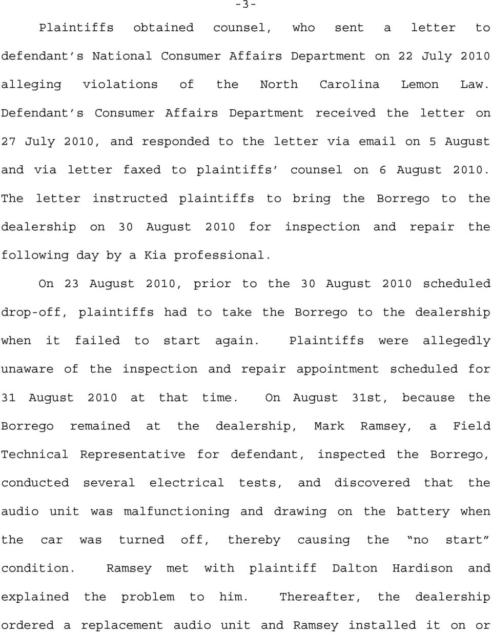 The letter instructed plaintiffs to bring the Borrego to the dealership on 30 August 2010 for inspection and repair the following day by a Kia professional.