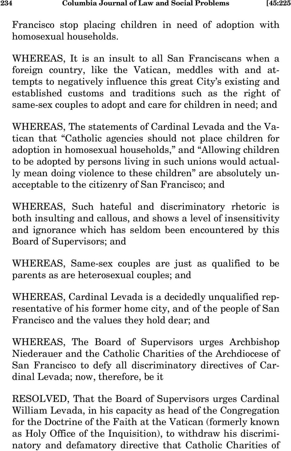 traditions such as the right of same-sex couples to adopt and care for children in need; and WHEREAS, The statements of Cardinal Levada and the Vatican that Catholic agencies should not place
