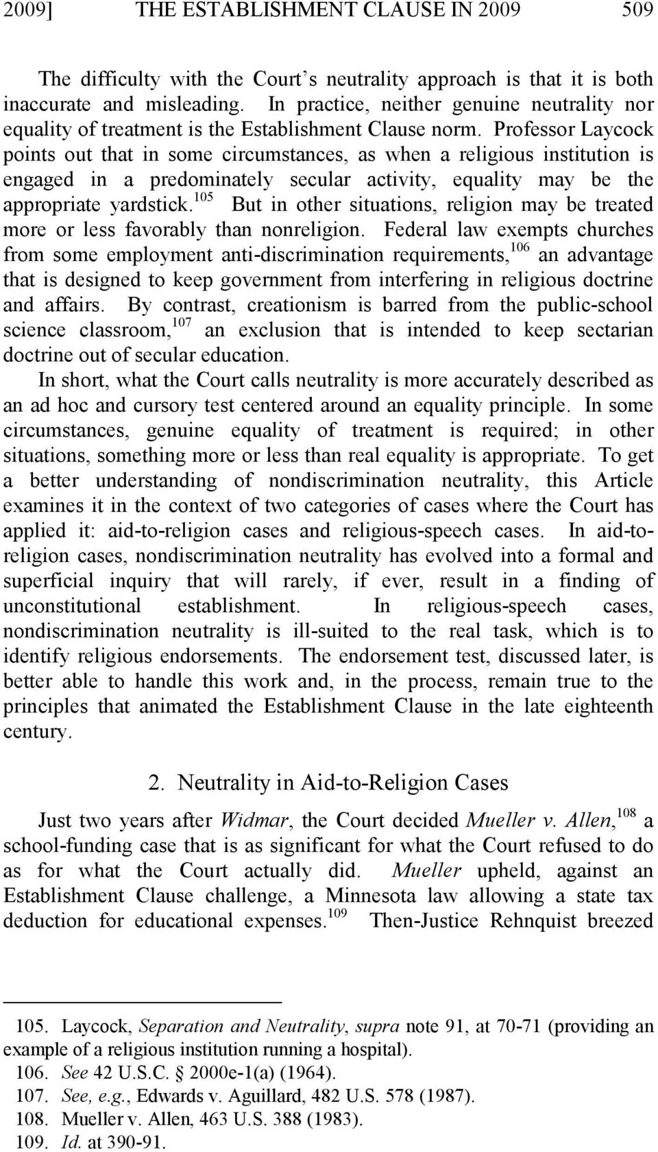Professor Laycock points out that in some circumstances, as when a religious institution is engaged in a predominately secular activity, equality may be the appropriate yardstick.