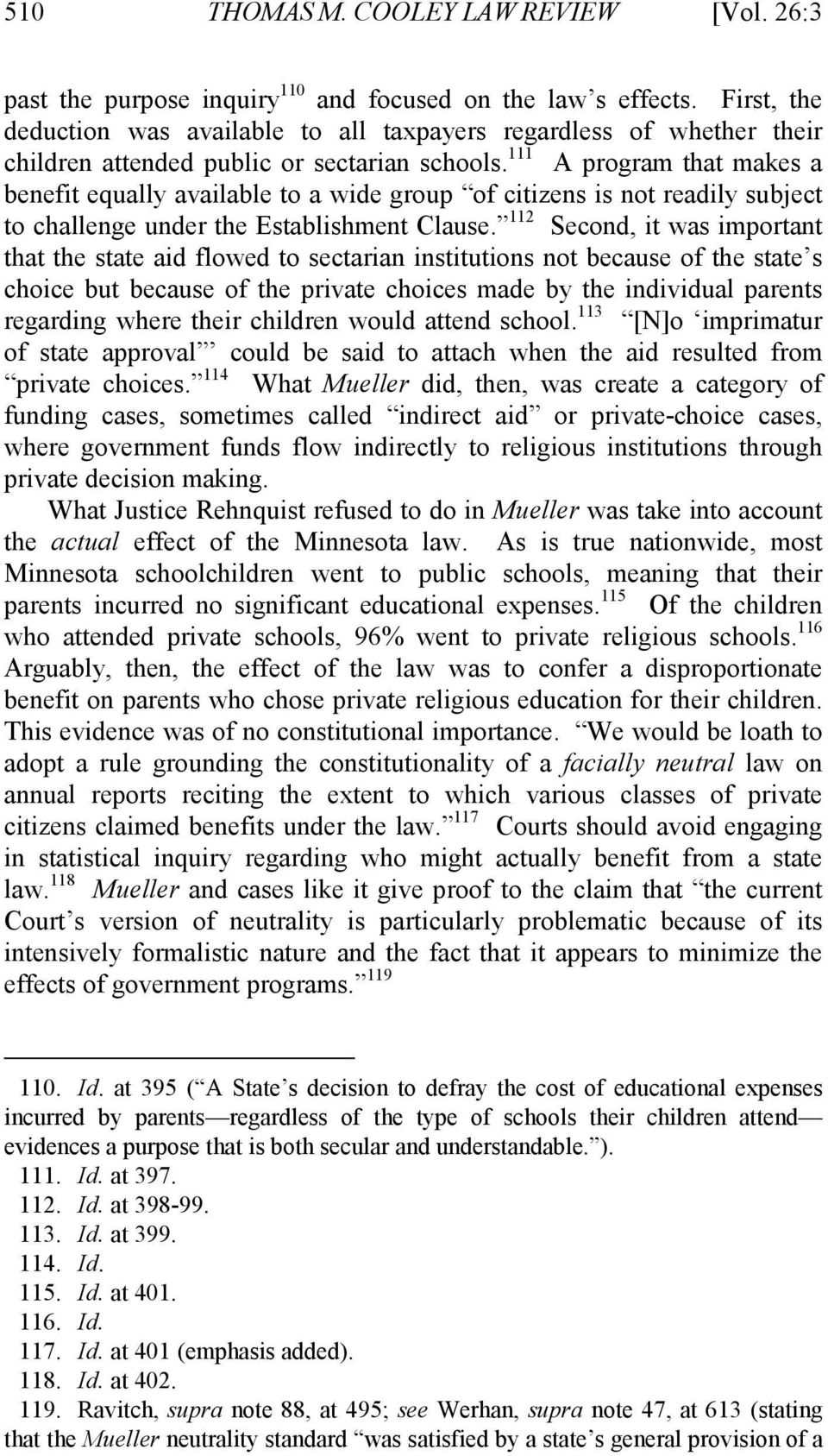 111 A program that makes a benefit equally available to a wide group of citizens is not readily subject to challenge under the Establishment Clause.