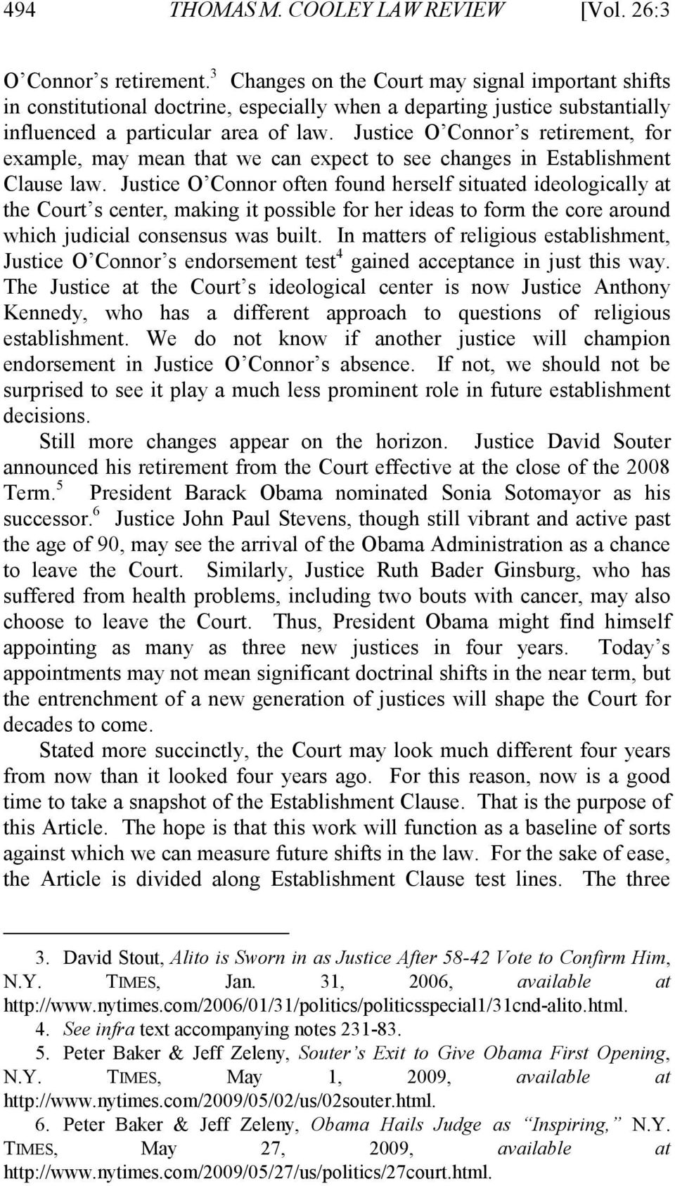 Justice O Connor s retirement, for example, may mean that we can expect to see changes in Establishment Clause law.
