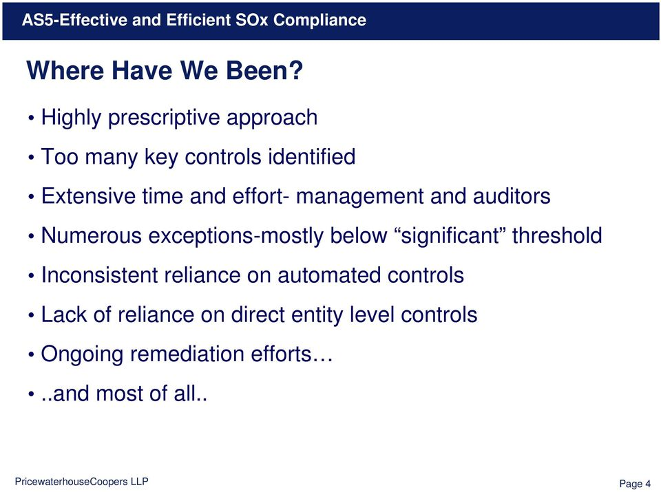 effort- management and auditors Numerous exceptions-mostly below significant