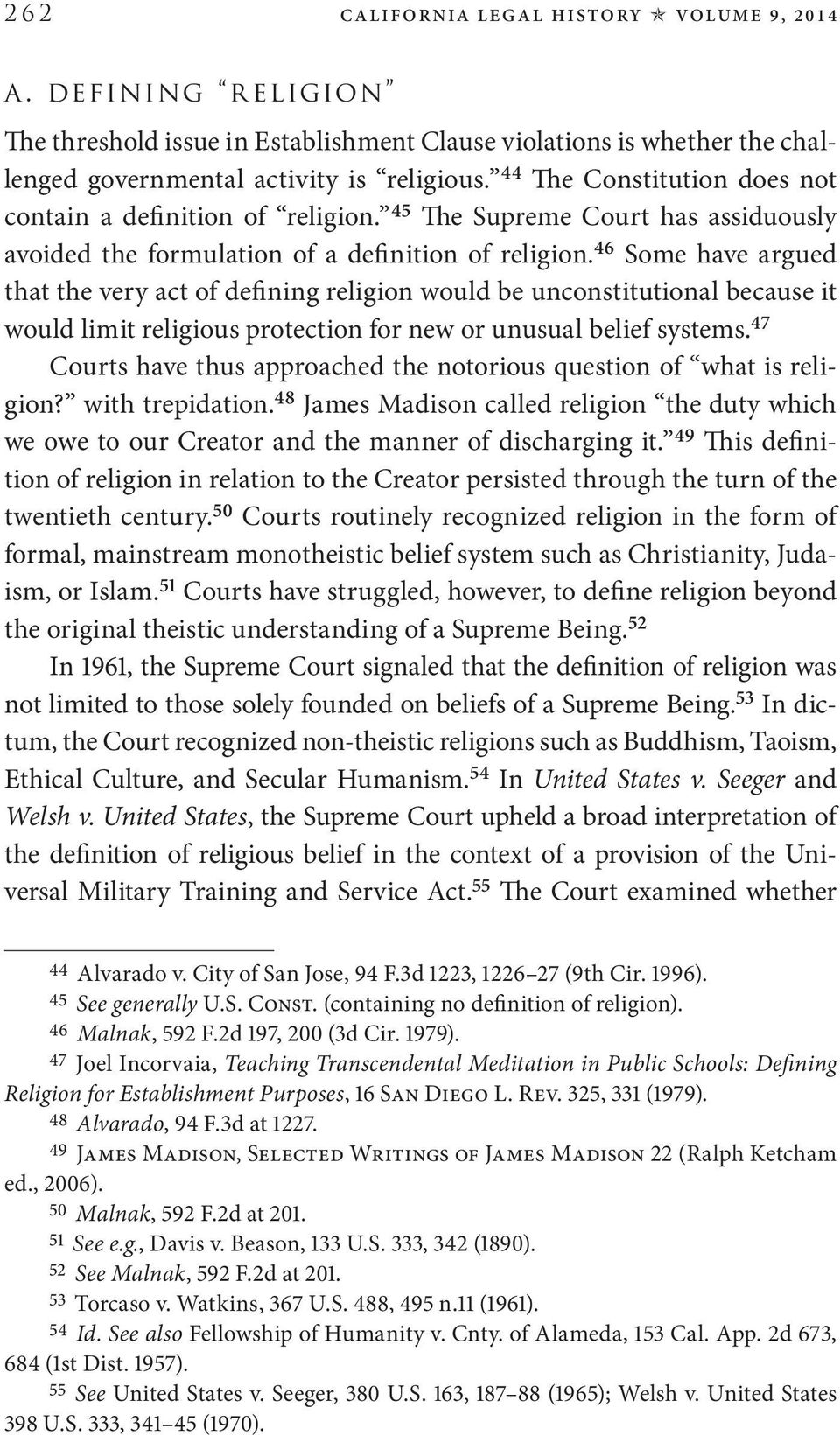 45 The Supreme Court has assiduously avoided the formulation of a definition of religion.