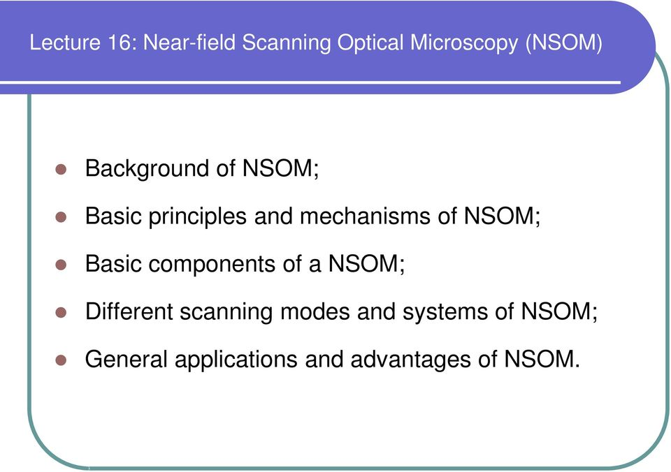 NSOM; Basic components of a NSOM; Different scanning modes