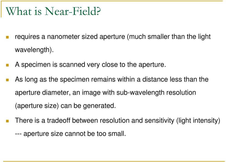 As long as the specimen remains within a distance less than the aperture diameter, an image with