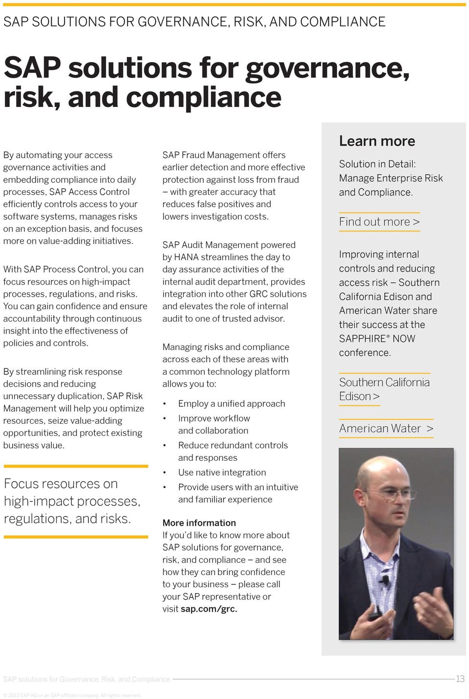With SAP Process Control, you can focus resources on high-impact processes, regulations, and risks.