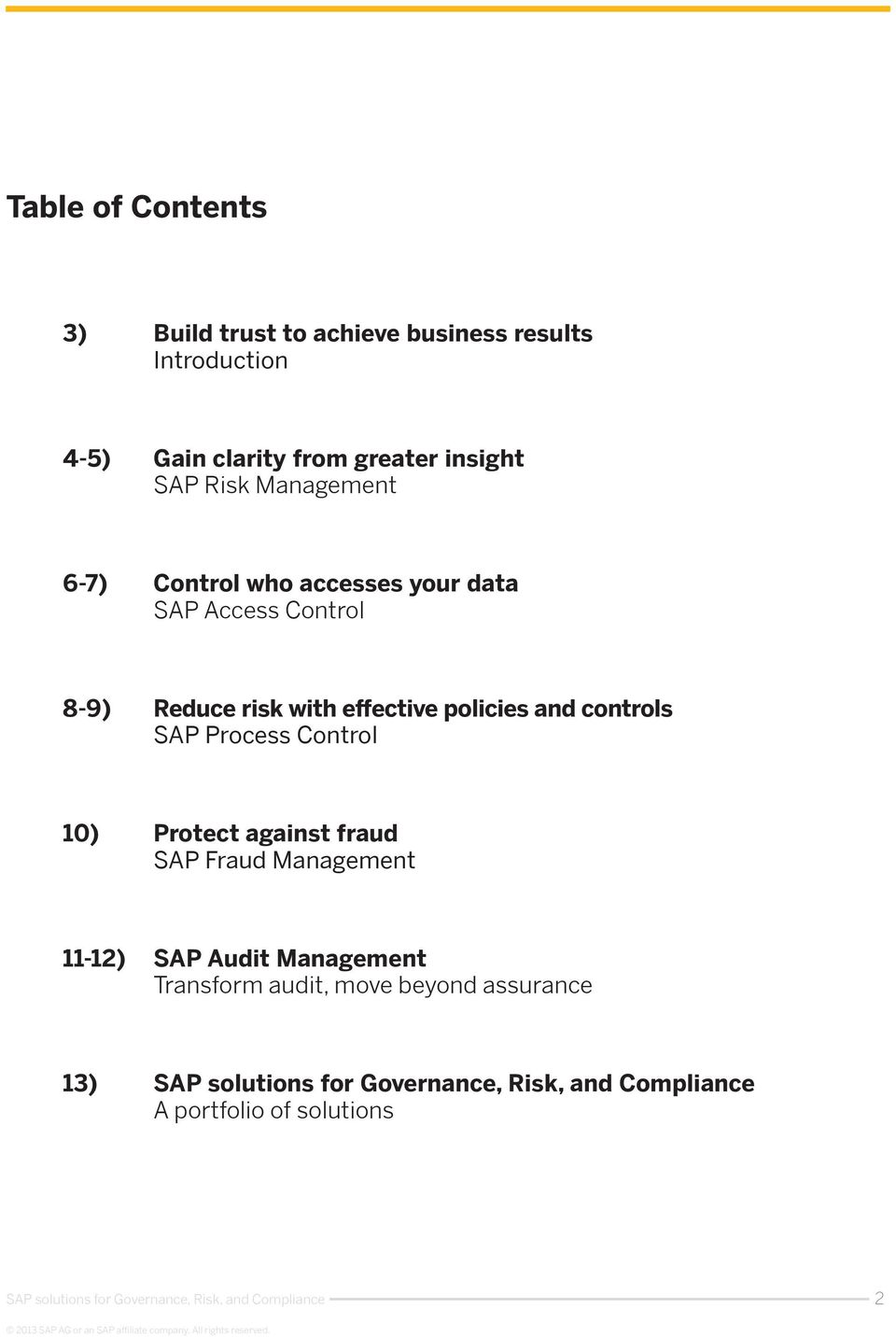Reduce risk with effective policies and controls SAP Process Control 10) Protect against fraud SAP
