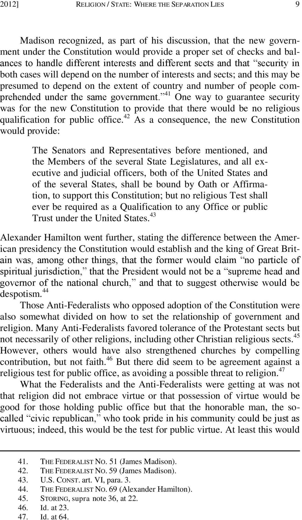 of people comprehended under the same government. 41 One way to guarantee security was for the new Constitution to provide that there would be no religious qualification for public office.