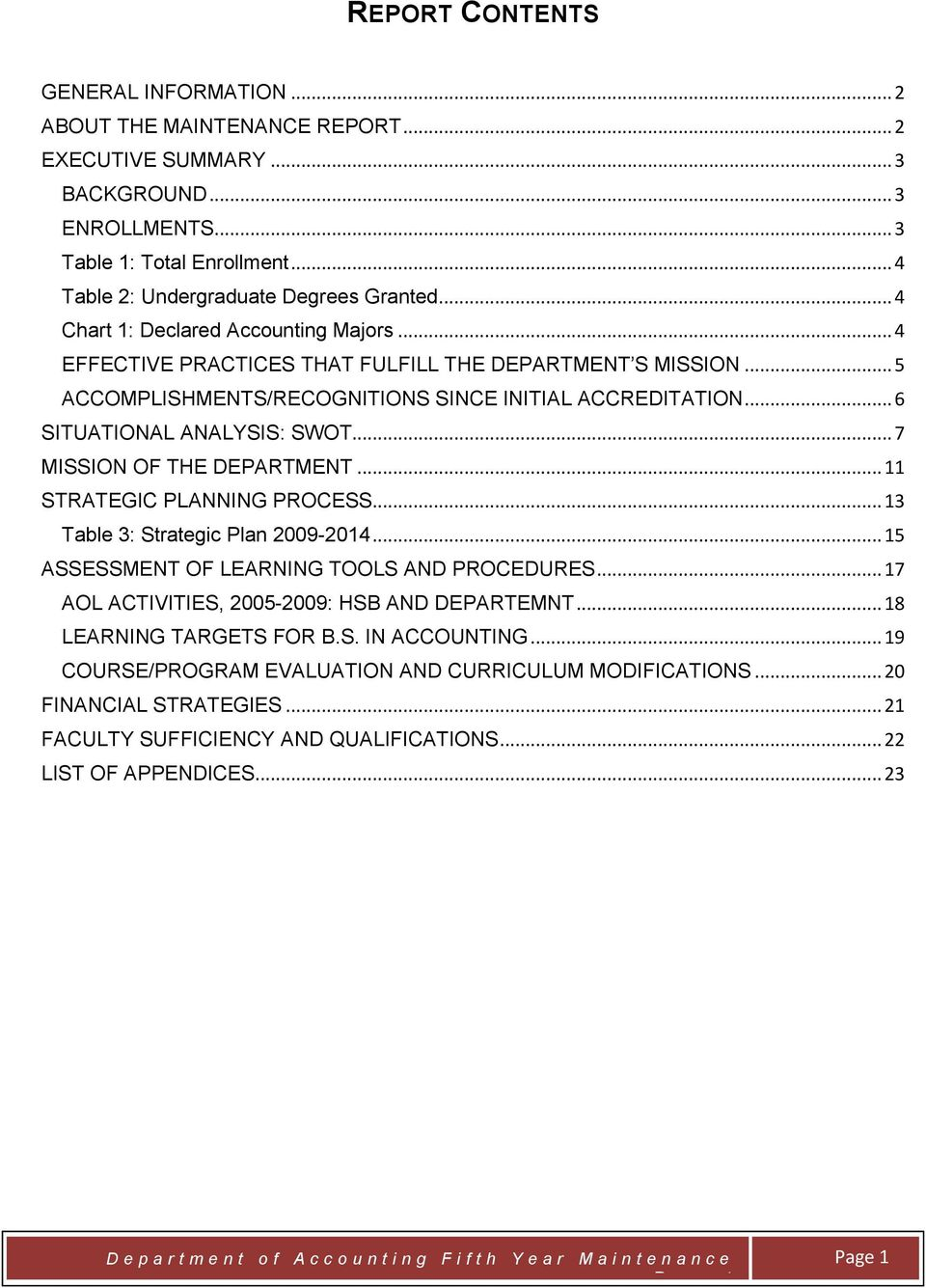 .. 7 MISSION OF THE DEPARTMENT... 11 STRATEGIC PLANNING PROCESS... 13 Table 3: Strategic Plan 2009-2014... 15 ASSESSMENT OF LEARNING TOOLS AND PROCEDURES.