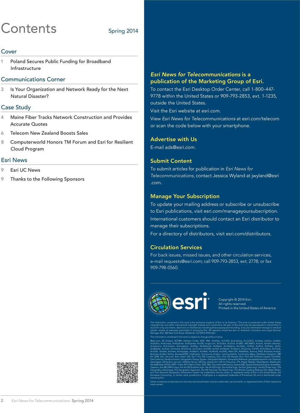 Esri UC News 9 Thanks to the Following Sponsors Esri News for Telecommunications is a publication of the Marketing Group of Esri.