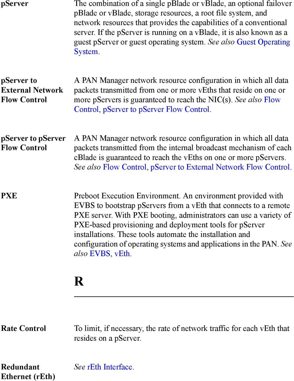 pserver to External Network Flow Control A PAN Manager network resource configuration in which all data packets transmitted from one or more veths that reside on one or more pservers is guaranteed to