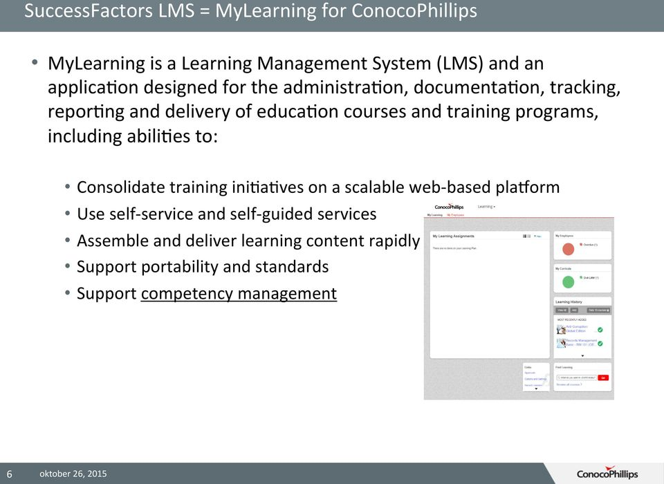 including abili9es to: Consolidate training ini9a9ves on a scalable web- based planorm Use self- service and self-