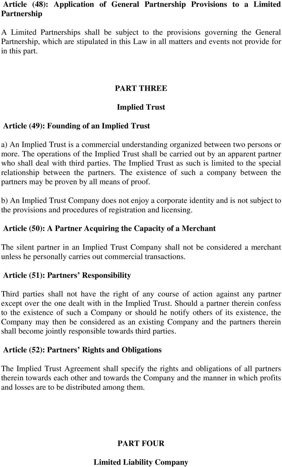 PART THREE Implied Trust Article (49): Founding of an Implied Trust a) An Implied Trust is a commercial understanding organized between two persons or more.