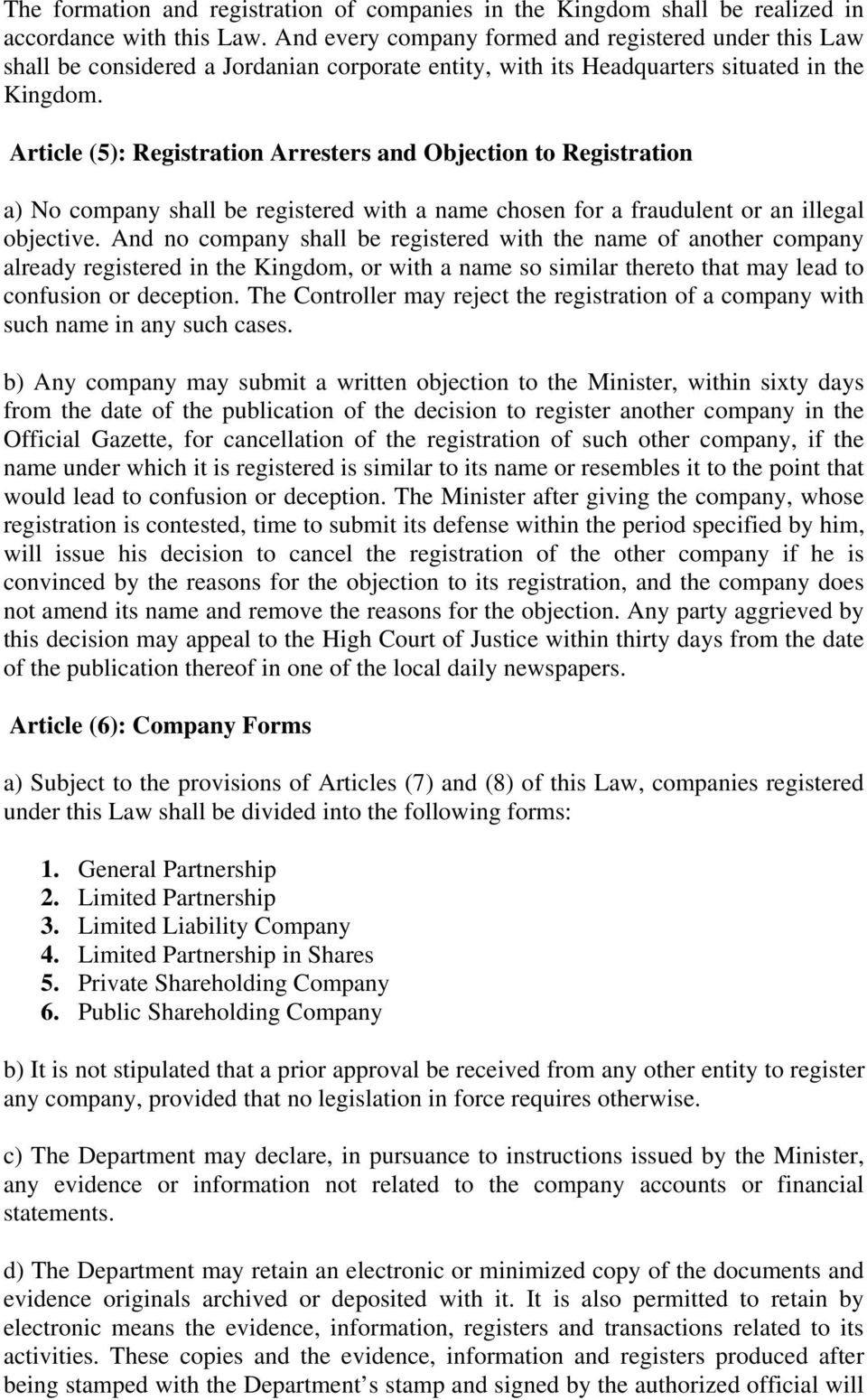 Article (5): Registration Arresters and Objection to Registration a) No company shall be registered with a name chosen for a fraudulent or an illegal objective.
