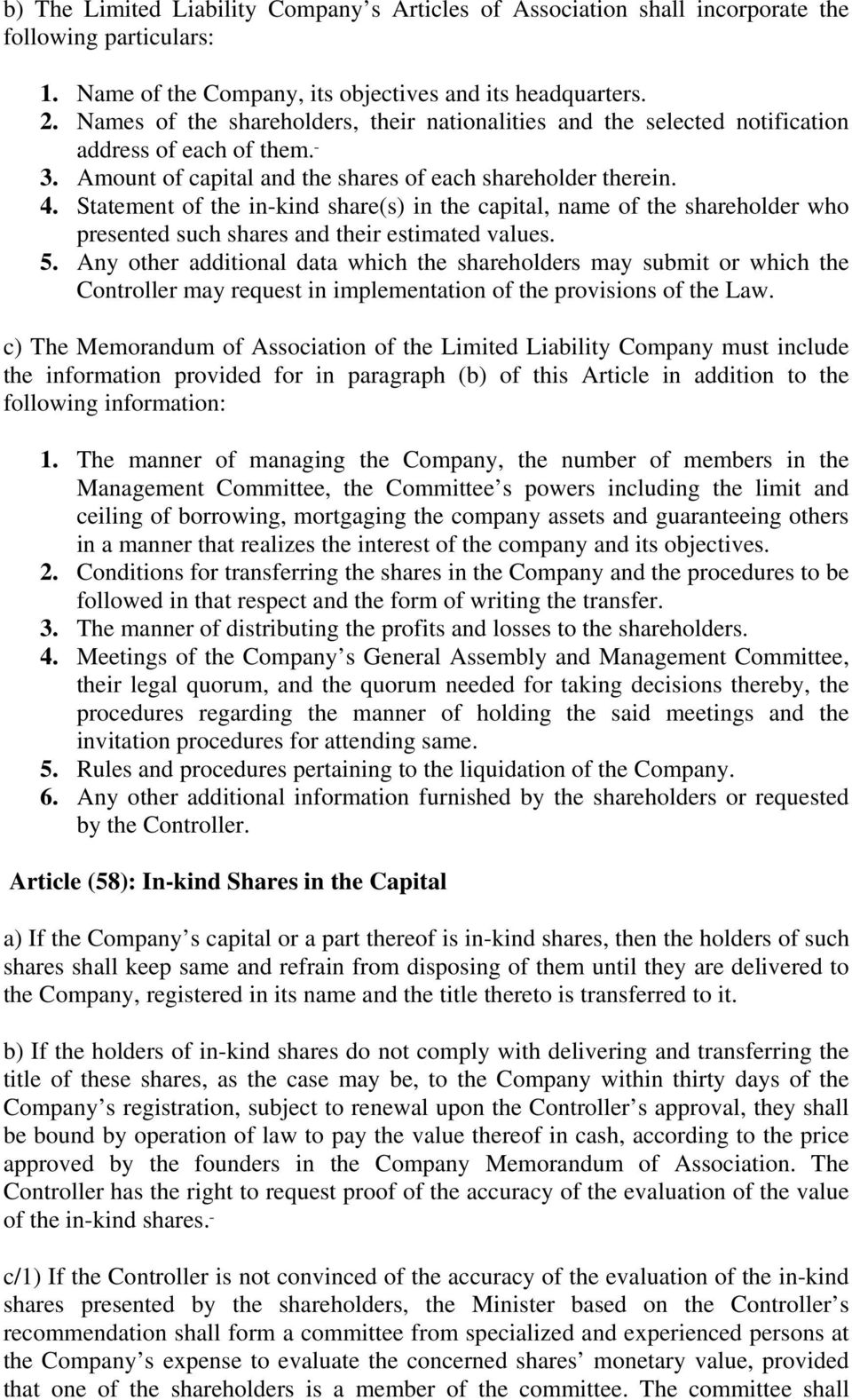 Statement of the in-kind share(s) in the capital, name of the shareholder who presented such shares and their estimated values. 5.