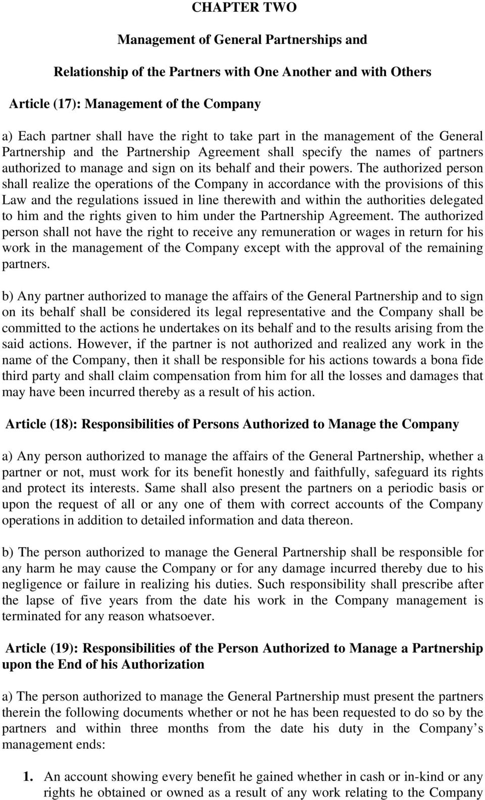 The authorized person shall realize the operations of the Company in accordance with the provisions of this Law and the regulations issued in line therewith and within the authorities delegated to