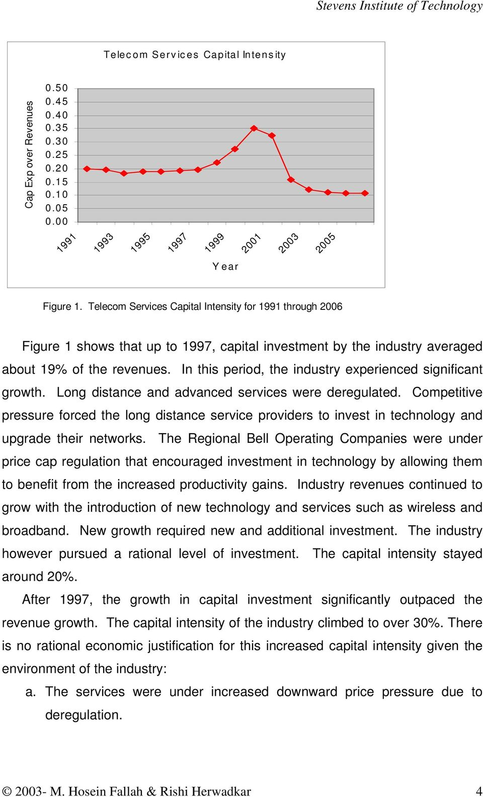 In this period, the industry experienced significant growth. Long distance and advanced services were deregulated.