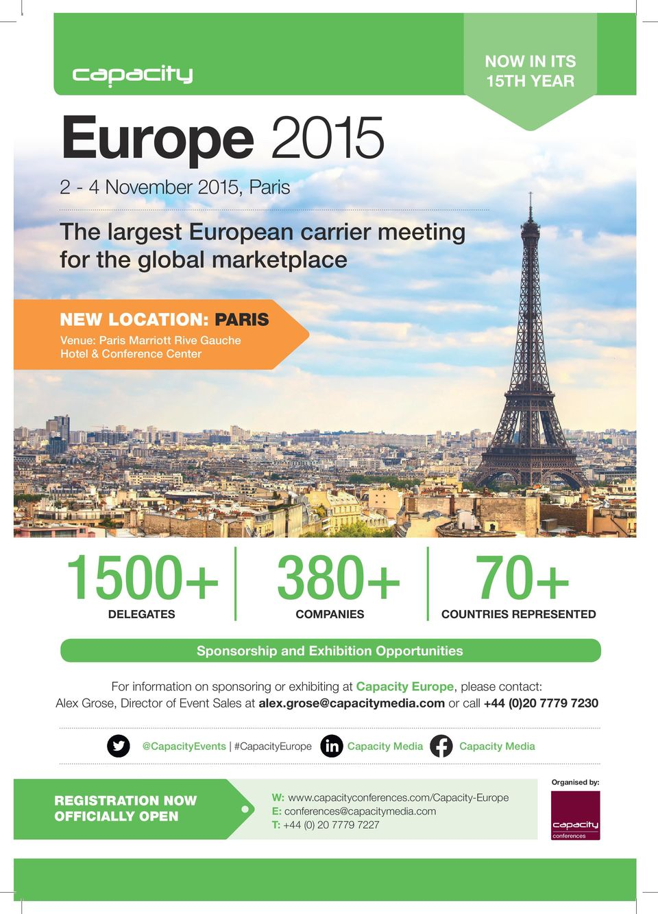 exhibiting at Capacity Europe, please contact: Alex Grose, Director of Event Sales at alex.grose@capacitymedia.