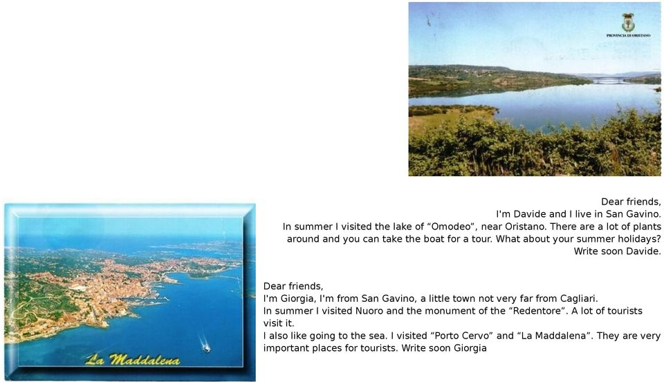 I'm Giorgia, I'm from San Gavino, a little town not very far from Cagliari.