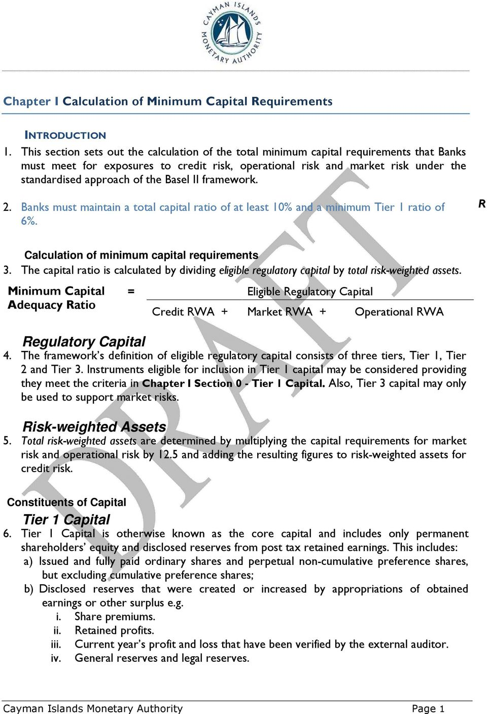 the Basel II framework. 2. Banks must maintain a total capital ratio of at least 10% and a minimum Tier 1 ratio of 6%. R Calculation of minimum capital requirements 3.