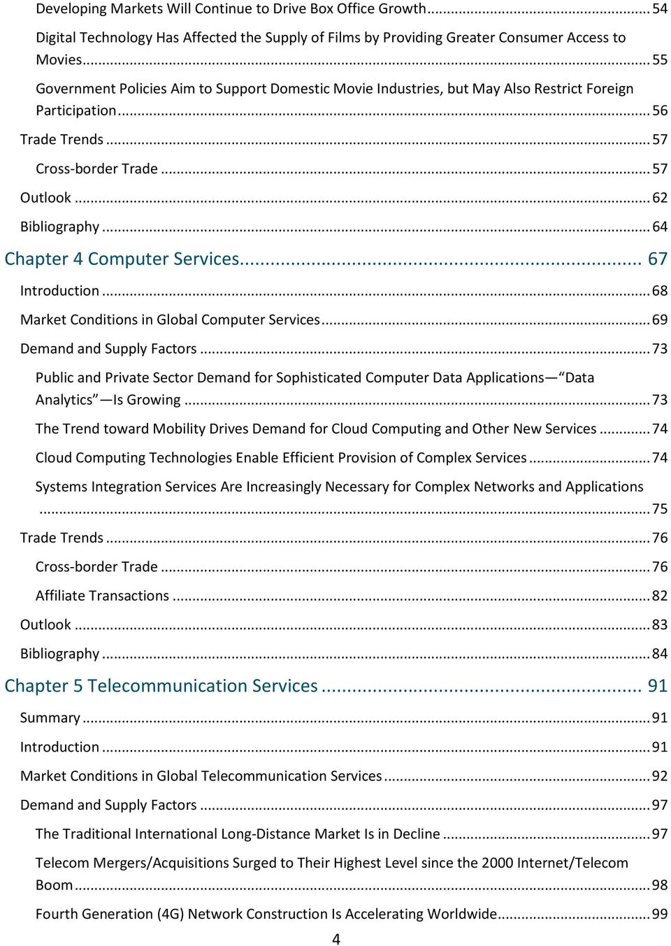 .. 64 Chapter 4 Computer Services... 67 Introduction... 68 Market Conditions in Global Computer Services... 69 Demand and Supply Factors.