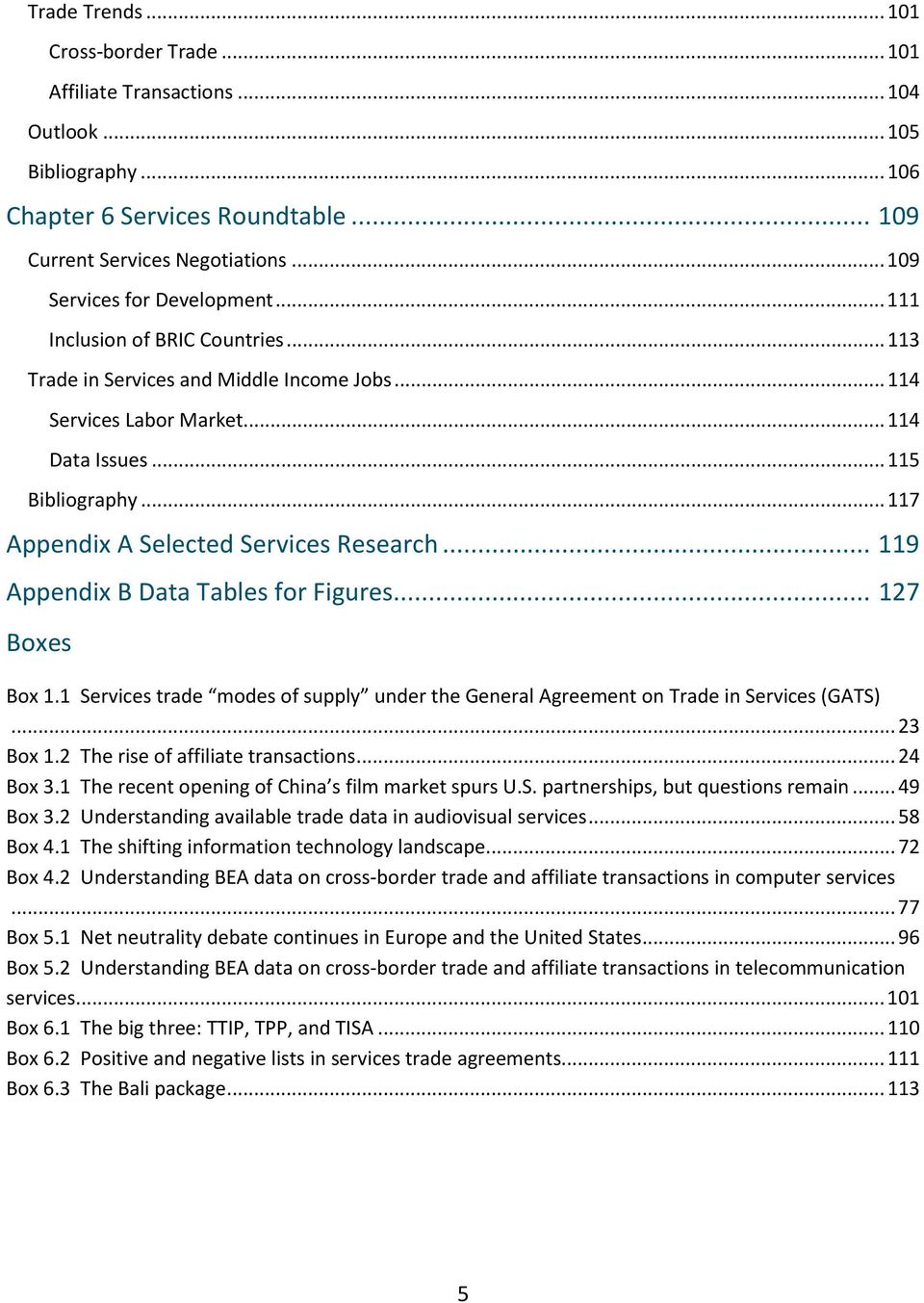 .. 117 Appendix A Selected Services Research... 119 Appendix B Data Tables for Figures... 127 Boxes Box 1.1 Services trade modes of supply under the General Agreement on Trade in Services (GATS).