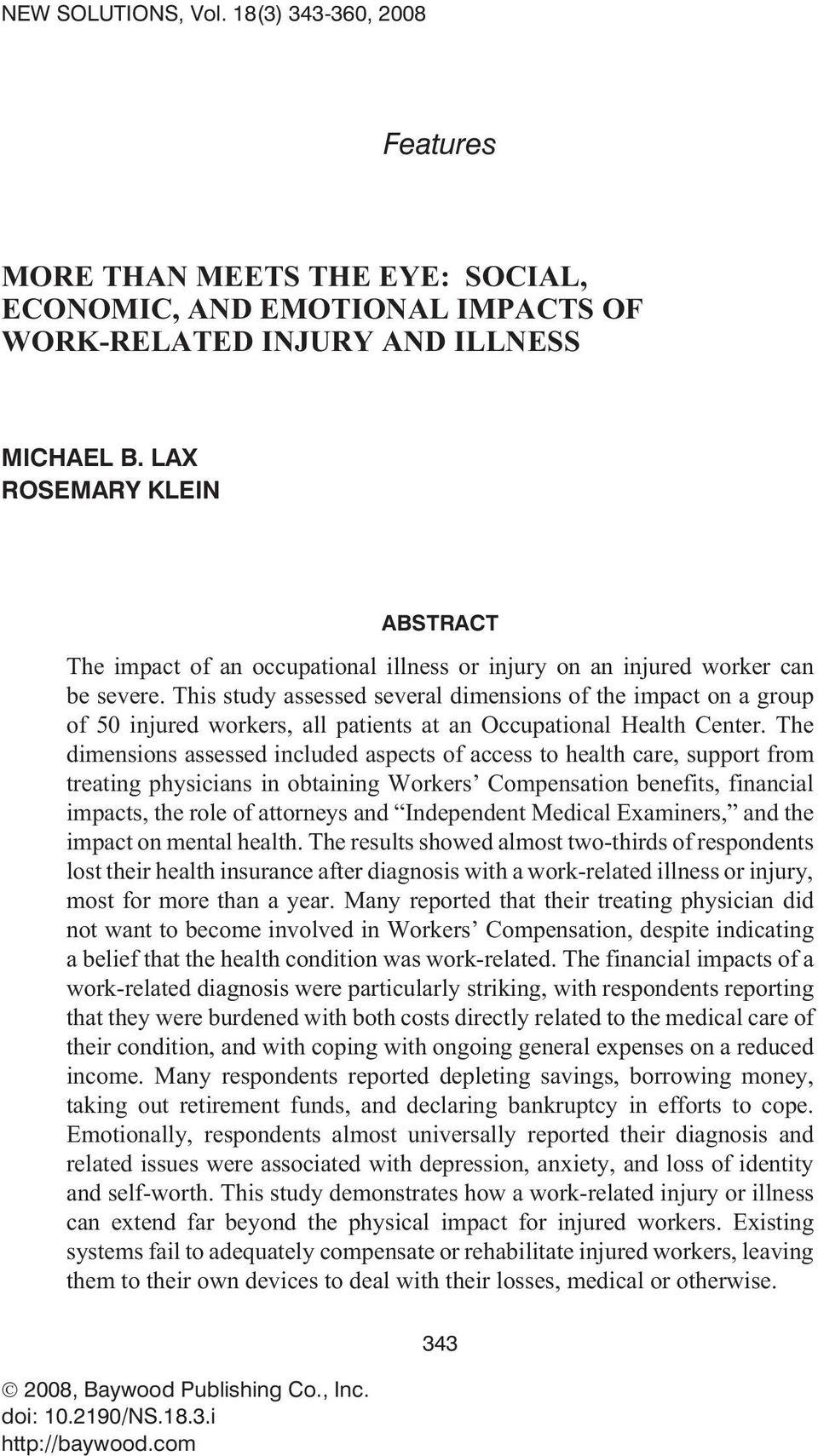 This study assessed several dimensions of the impact on a group of 50 injured workers, all patients at an Occupational Health Center.