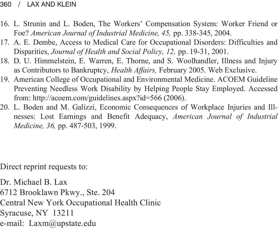 Woolhandler, Illness and Injury as Contributors to Bankruptcy, Health Affairs, February 005. Web Exclusive. 9. American College of Occupational and Environmental Medicine.
