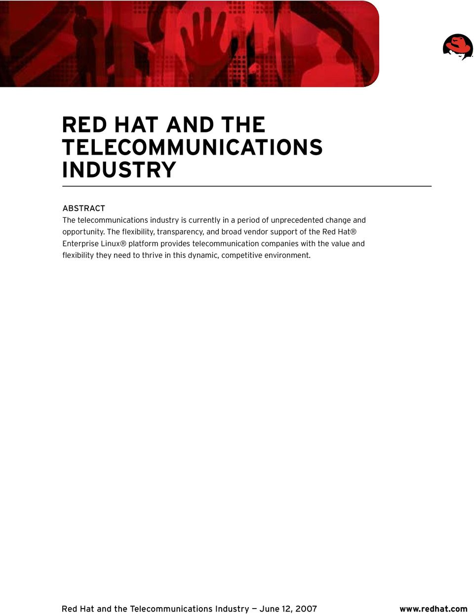 The flexibility, transparency, and broad vendor support of the Red Hat Enterprise Linux platform
