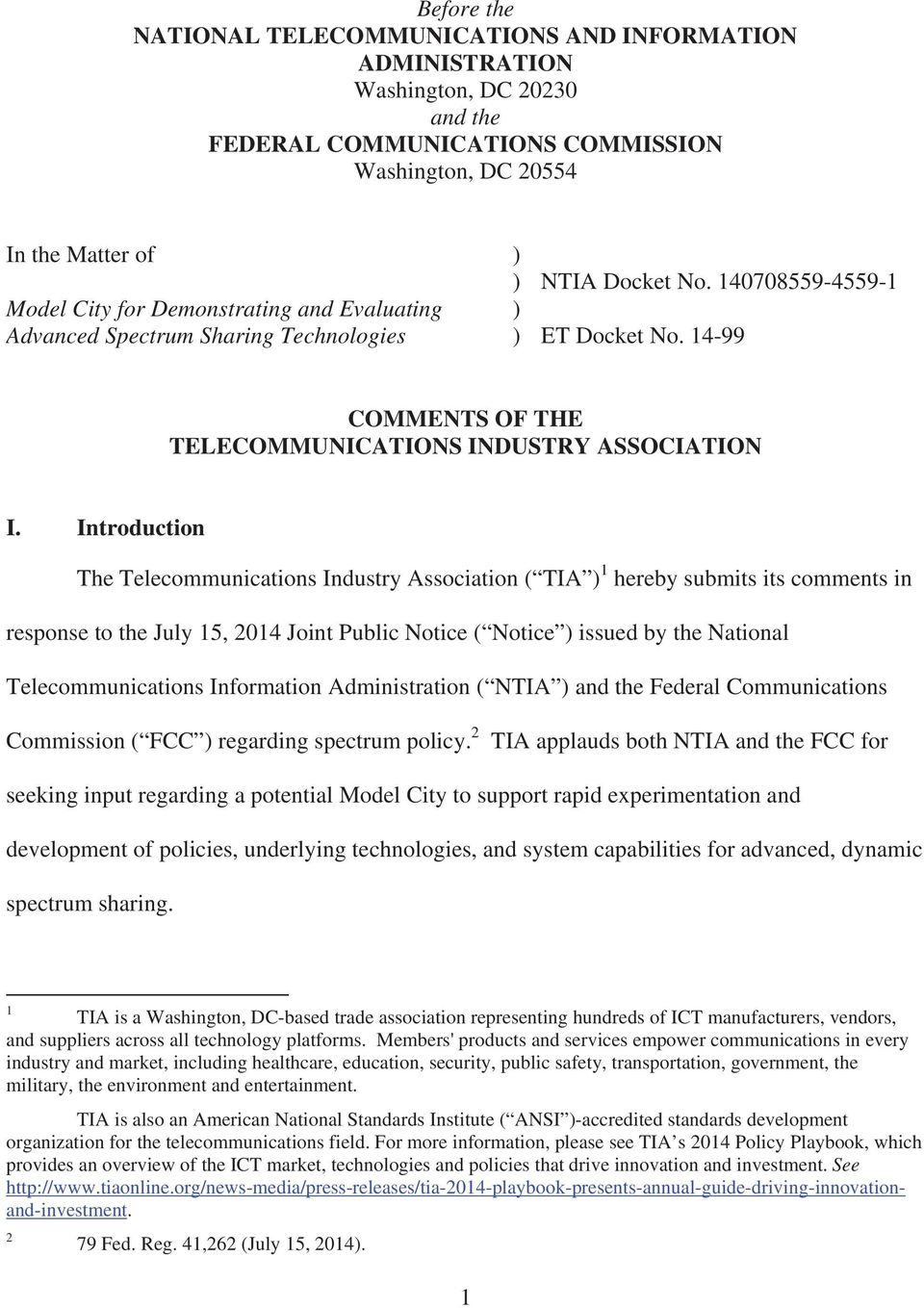 Introduction The Telecommunications Industry Association ( TIA 1 hereby submits its comments in response to the July 15, 2014 Joint Public Notice ( Notice issued by the National Telecommunications