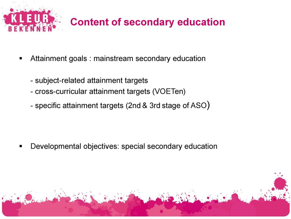 specific attainment targets (2nd & 3rd stage of ASO) Developmental objectives:
