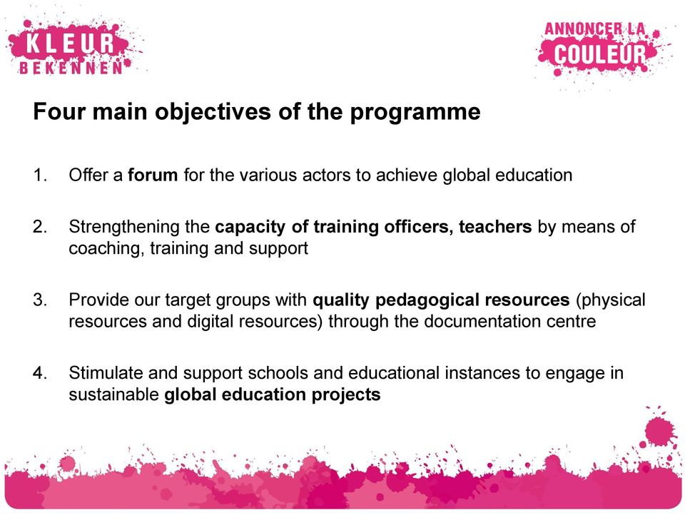 Provide our target groups with quality pedagogical resources (physical resources and digital resources) through