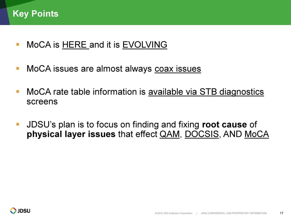 focus on finding and fixing root cause of physical layer issues that effect QAM,