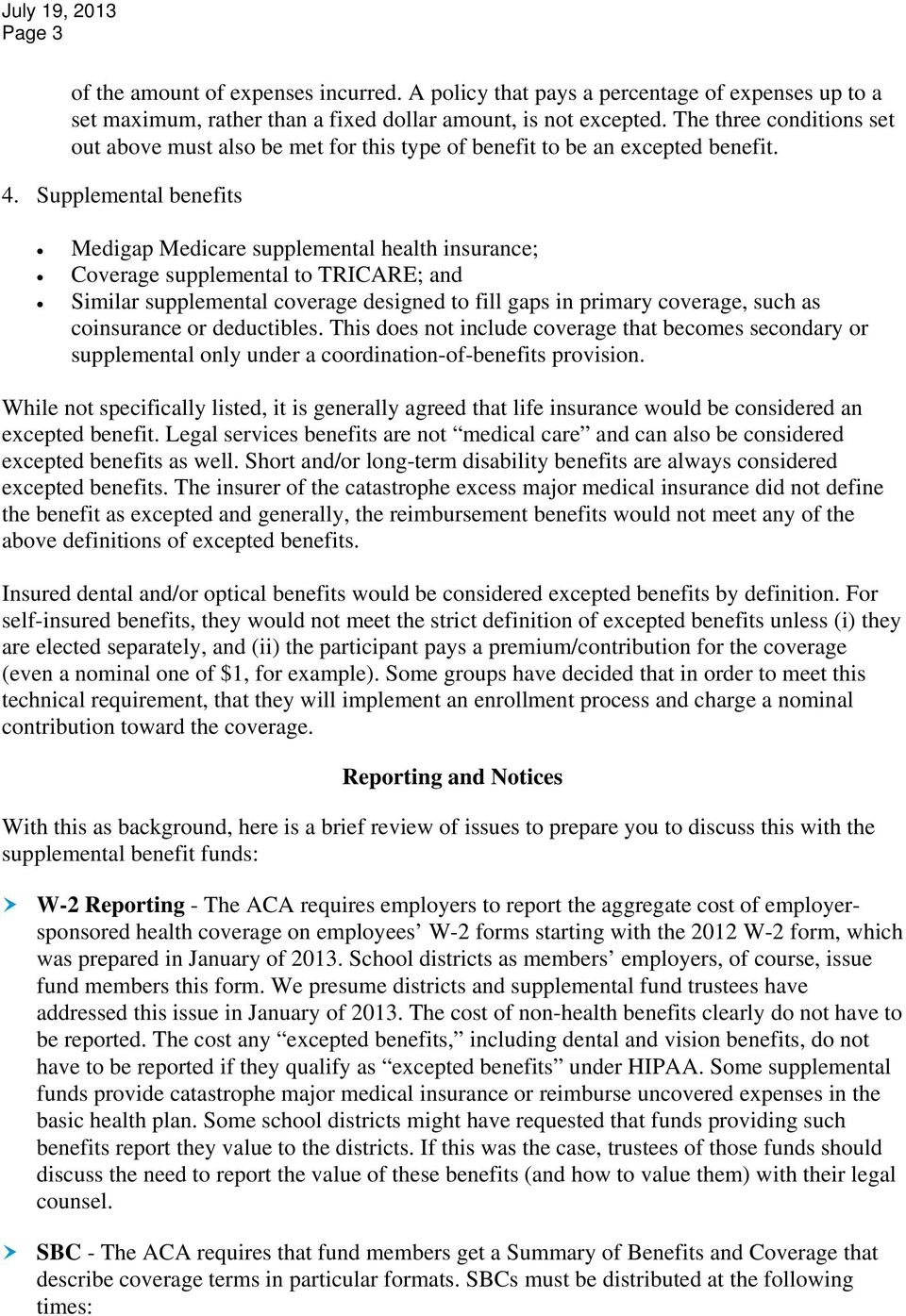 Supplemental benefits Medigap Medicare supplemental health insurance; Coverage supplemental to TRICARE; and Similar supplemental coverage designed to fill gaps in primary coverage, such as