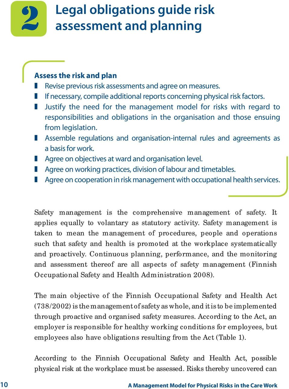 Justify the need for the management model for risks with regard to responsibilities and obligations in the organisation and those ensuing from legislation.