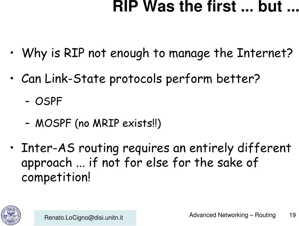 Can Link-State protocols perform better? OSPF MOSPF (no MRIP exists!
