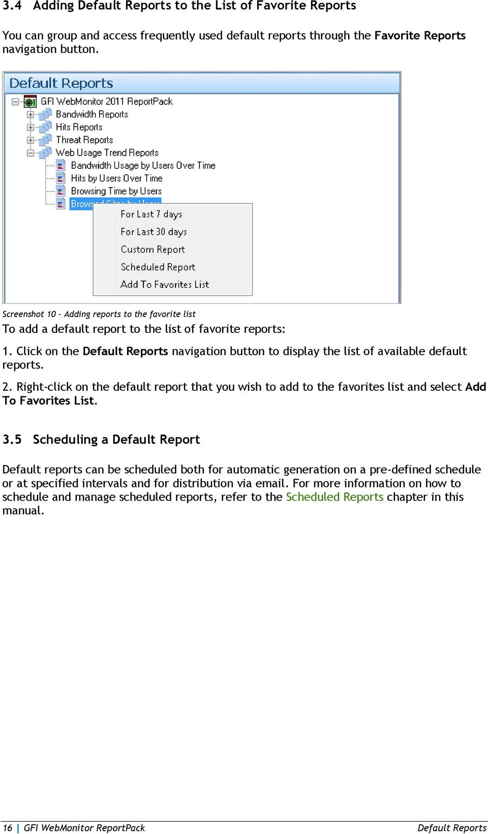 Click on the Default Reports navigation button to display the list of available default reports. 2.