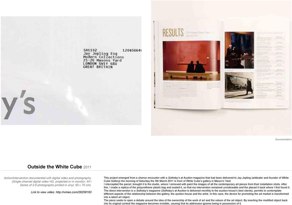 com/28258183 This project emerged from a chance encounter with a Sotheby s at Auction magazine that had been delivered to Jay Jopling (artdealer and founder of White Cube Gallery) the morning of